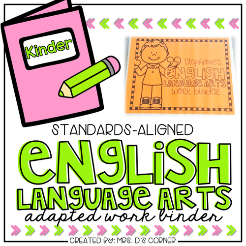Kinder English Language Arts Adapted Work Binder® { Standards Aligned }