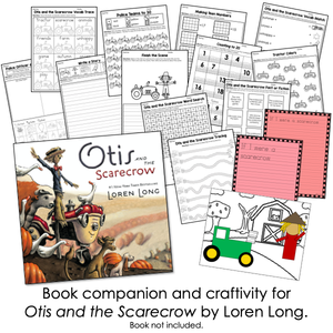 Otis and the Scarecrow Book Companion [Craft, Writing, Task Box + More!]