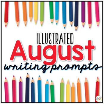 August Photo Writing Prompt Task Cards | Writing Prompts for August