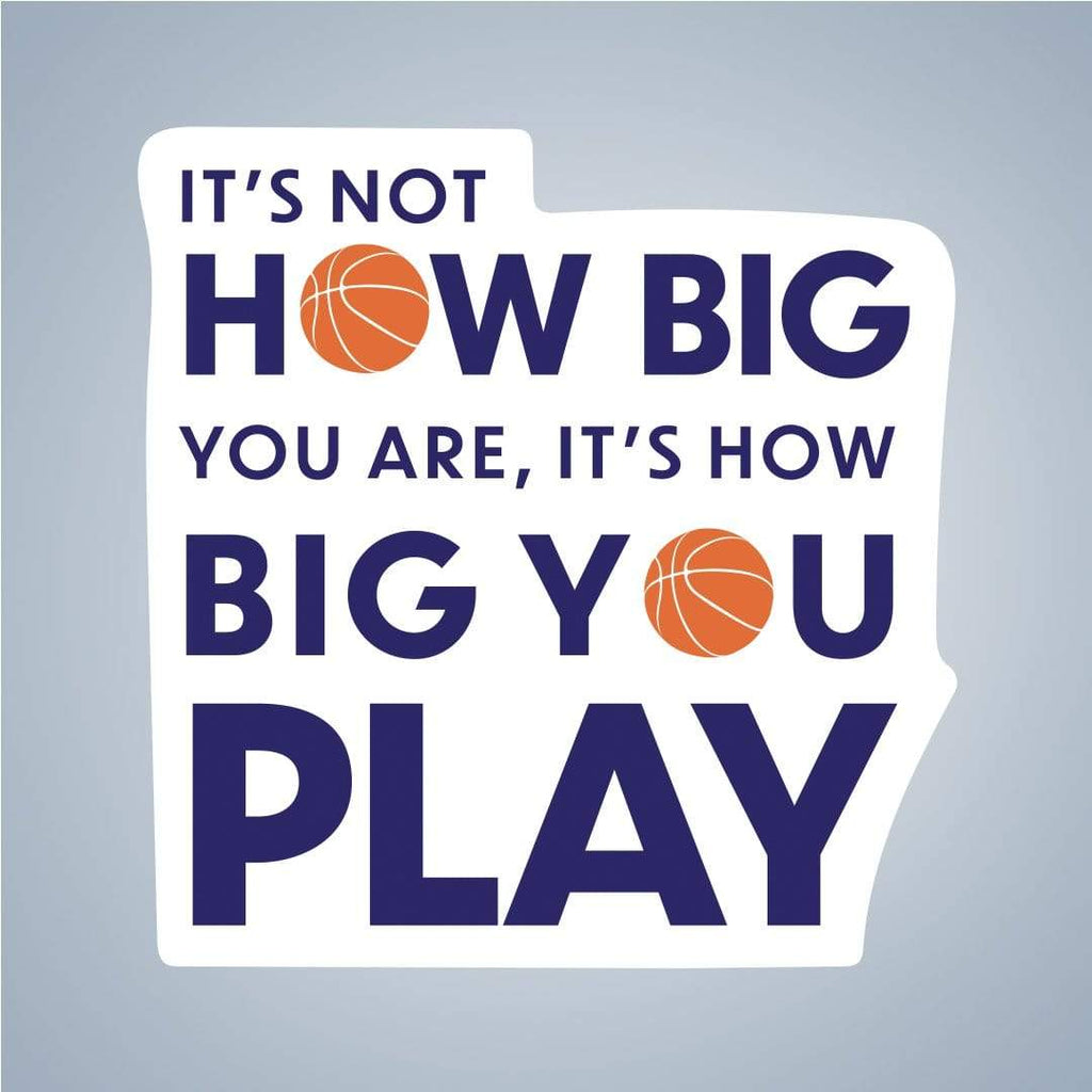 Summit View Designs Sticker How Big Your Play Basketball Sticker