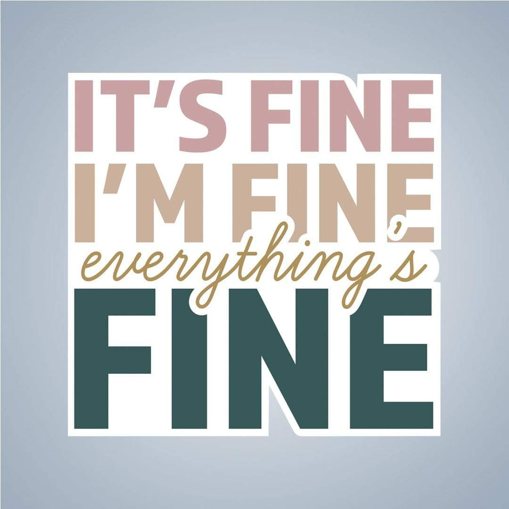 Summit View Designs Sticker It's Fine Sticker