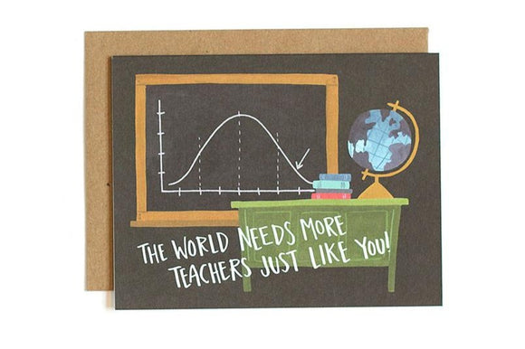 Teachers Like You Card by 1canoe2
