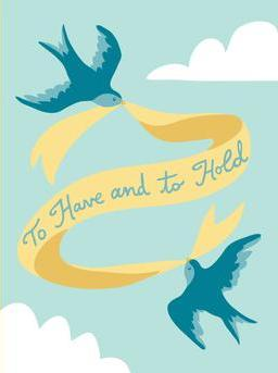 Wedding To Have and To Hold Greeting Card from Great Arrow Cards