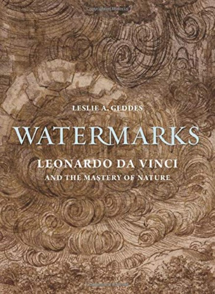Watermarks: Leonardo da Vinci and the Mastery of Nature