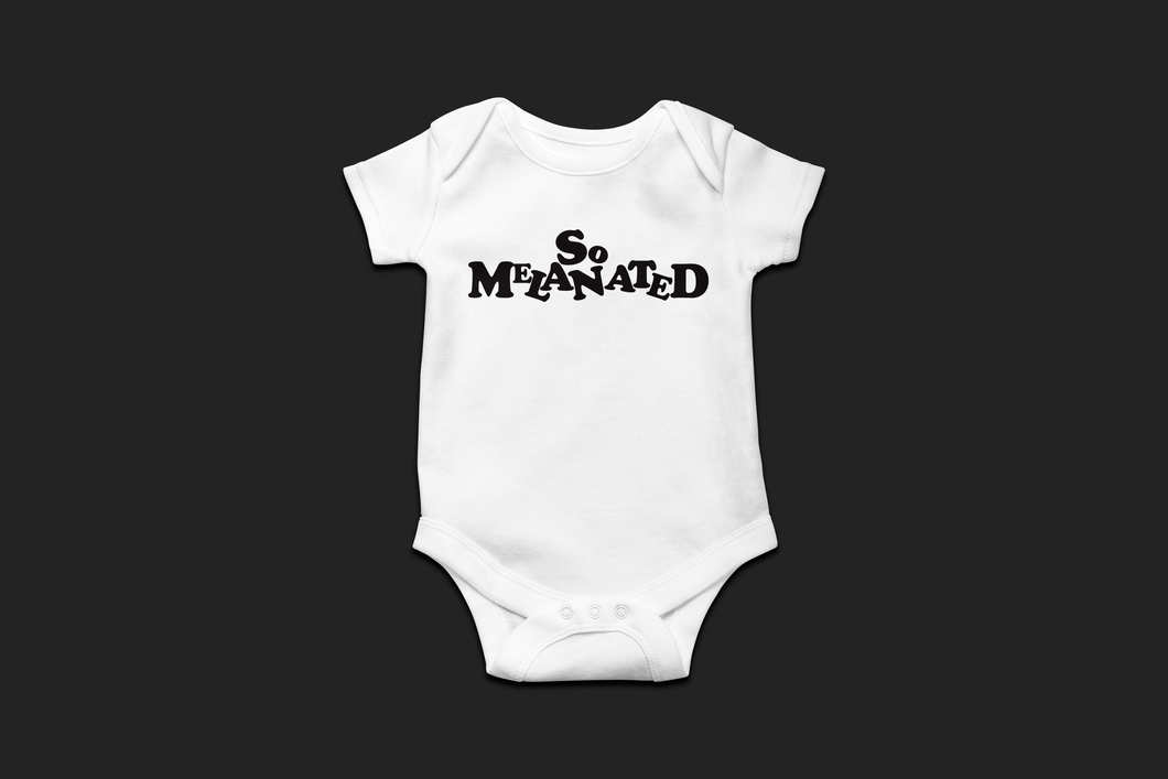 SO MELANATED ONESIE