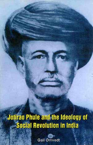 Jotiroa Phule & The Ideology Of Social Revolution In India