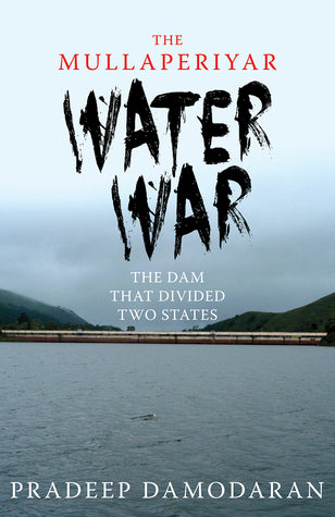 The Mullaperiyar Water War