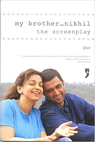 My Brother Nikhil: The Screenplay