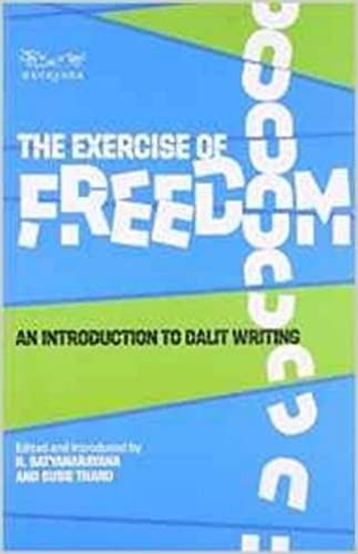 The Exercise Of Freedom - An Introduction To Dalit Writing