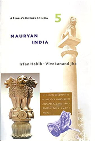 Mauryan India: A People's History Of India 5