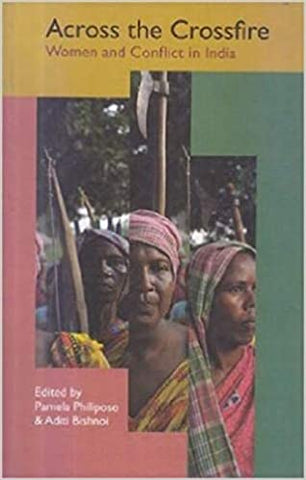 Across The Crossfire: Women And Conflict In India