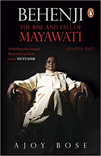 Behenji: The Rise And Fall Of Mayawati