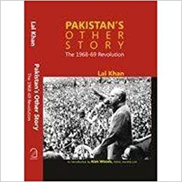 Pakistan's Other Story: The 1968-9 Revolution