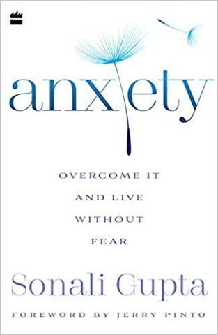 Anxiety: Overcome It and Live Without Fear