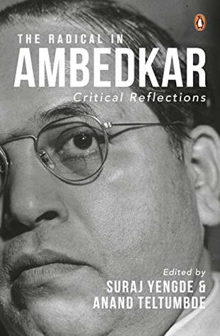 The Radical In Ambedkar
