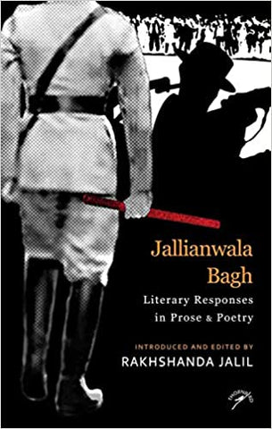 Jallianwala Bagh: Literary Responses In Prose & Poetry