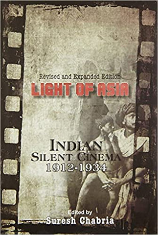 Light Of Asia: Indian Silent Cinema 1912-1934