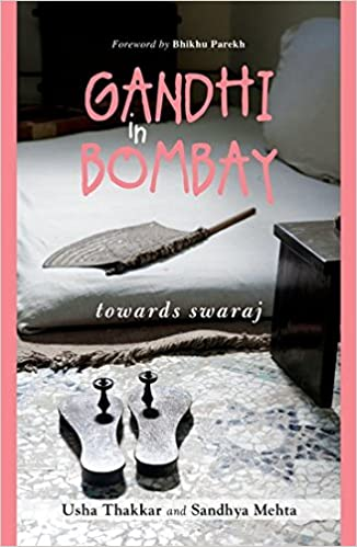 Gandhi In Bombay: Towards Swaraj