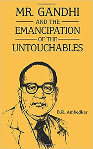 Mr. Gandhi & The Emancipation Of The Untouchables