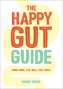 The Happy Gut Guide