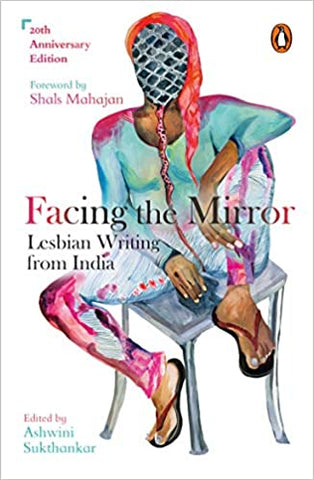 Facing The Mirror: Lesbian Writing From India