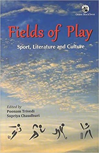 Fields Of Play: Sport Literature And Culture
