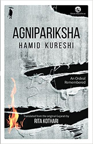 Agnipariksha: An Ordeal Remembered
