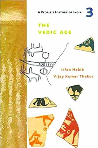 The Vedic Age: A People's History Of India 3