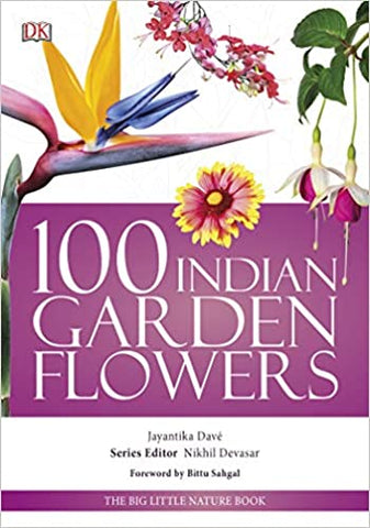 100 Indian Garden Flowers: Big Little Nature Companion