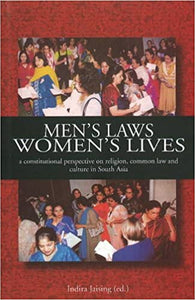 Men's Laws, Women's Lives - A Constitutional Perspective On Religion, Common Law & Culture In South
