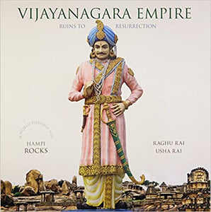 Vijayanagara Empire: Ruins To Resurrection