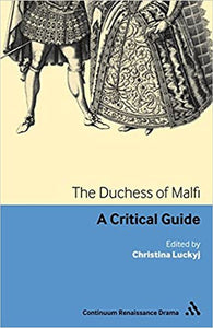 The Duchess Of Malfi: A Critical Guide