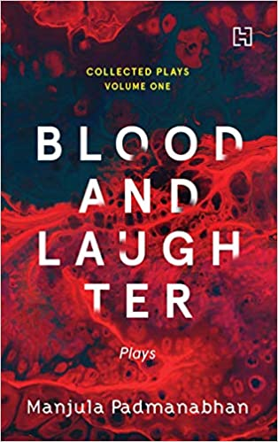 Blood And Laughter: The Collected Plays Vol. 1