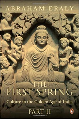 The First Spring: Culture In The Golden Age Of India (Part Ii)