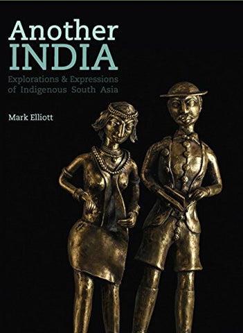 Another India: Explorations & Expressions Of Indigenous South Asia