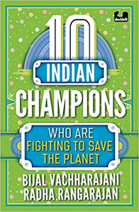 10 Indian Champions Who are Fighting to Save the Planet