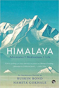 Himalaya: Adventures, Meditations, Life