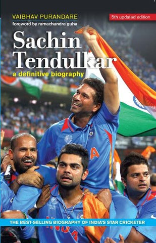 Sachin Tendulka: A Definitive Biography