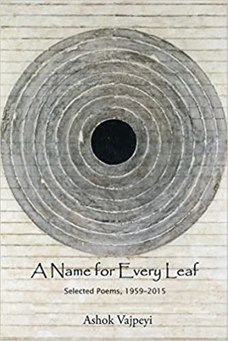 A Name For Every Leaf: Selected Poems, 1959-2015
