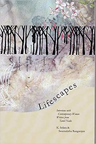 Lifescapes: Interviews with Contemporary Women Writers from Tamil Nadu