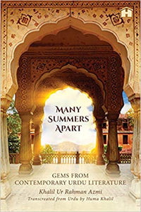 Many Summers Apart: Gems From Contemporary Urdu Literature