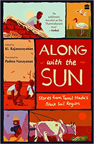 Along With The Sun: Stories From Tamil Nadu's Black Soil Region