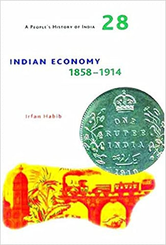 Indian Economy: A People's History Of India 28: 1858-1914