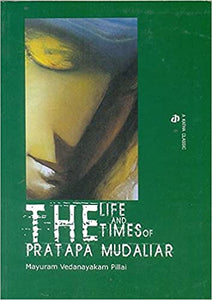 The Life And Times Of Pratapa Mudaliar