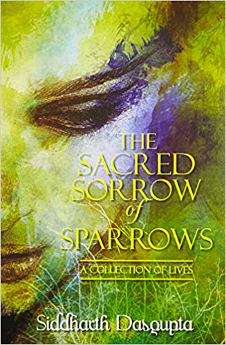 The Sacred Sorrow Of Sparrows