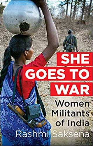 She Goes To War: Women Militants Of India