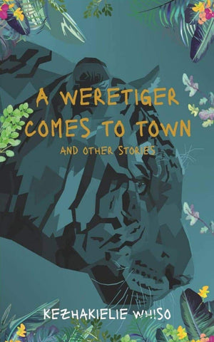 A Weretiger Comes To Town And Other Stories