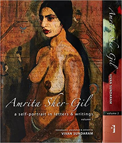 Amrita Sher-Gil - A Self-portrait In Letters & Writings