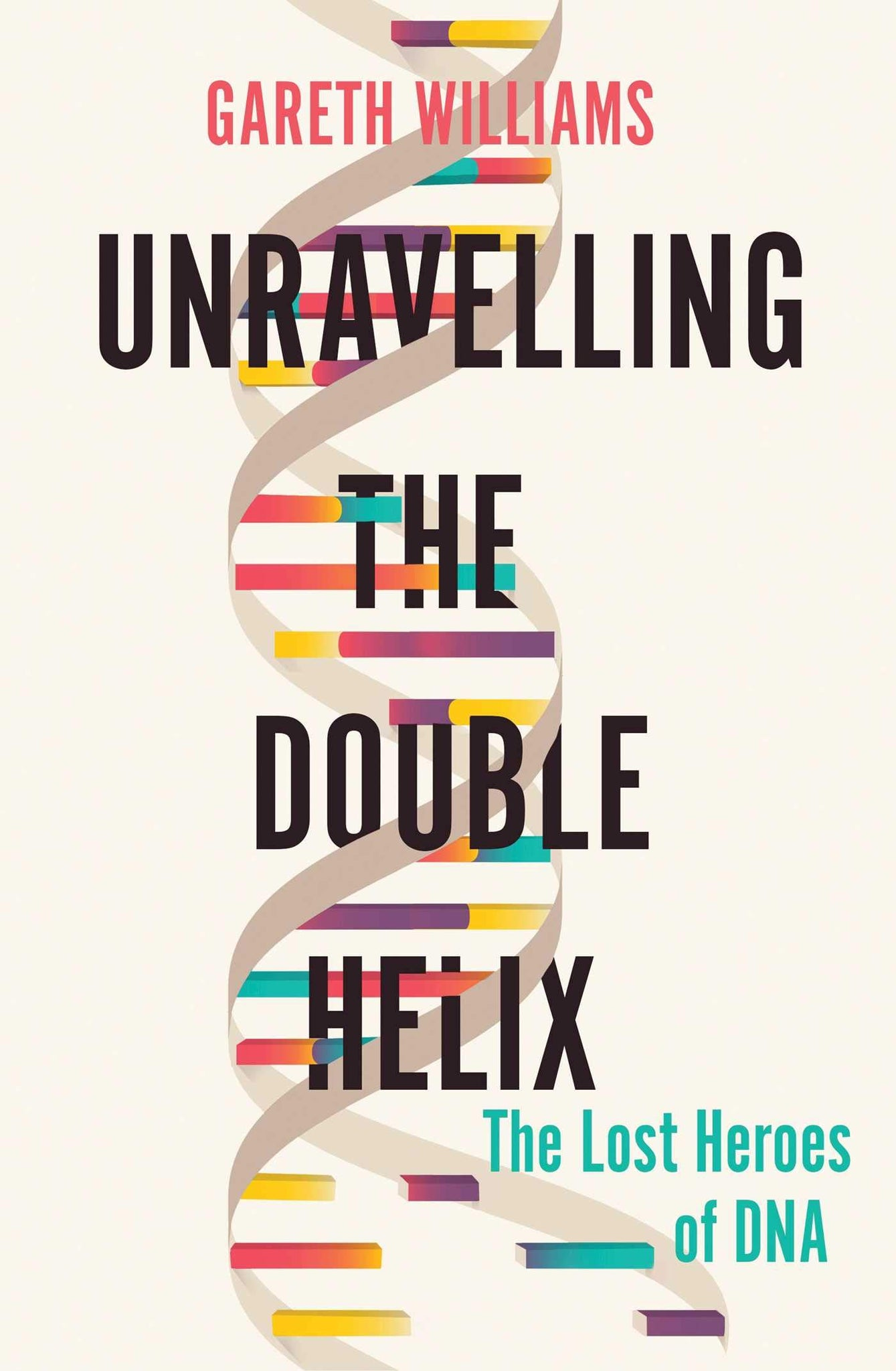 Unravelling The Double Helix: The Story Of Dna