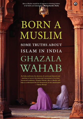 Born A Muslim: Some Truths About Islam In India
